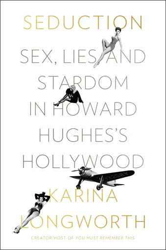 In 'Seduction,' Howard Hughes' Hollywood no haven for women
