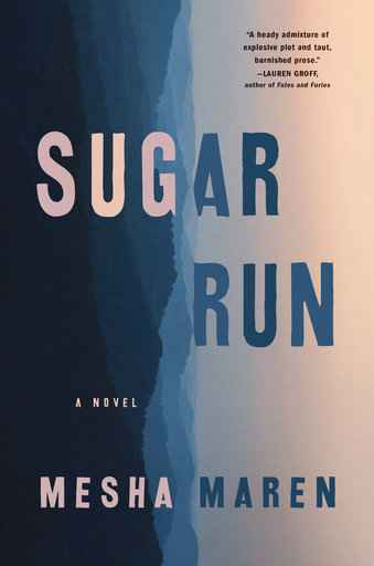 Mesha Maren's debut novel, 'Sugar Run,' is heartfelt