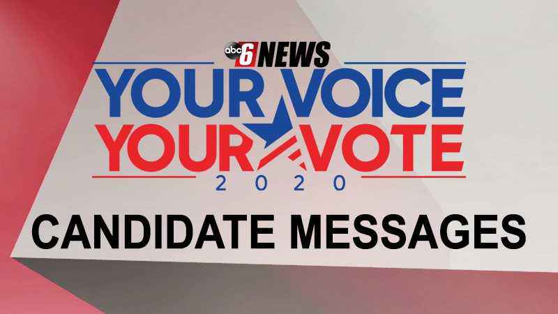 ABC 6 News Candidate Messages