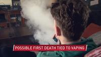 Health Officials Report Possible First Death Tied to Vaping